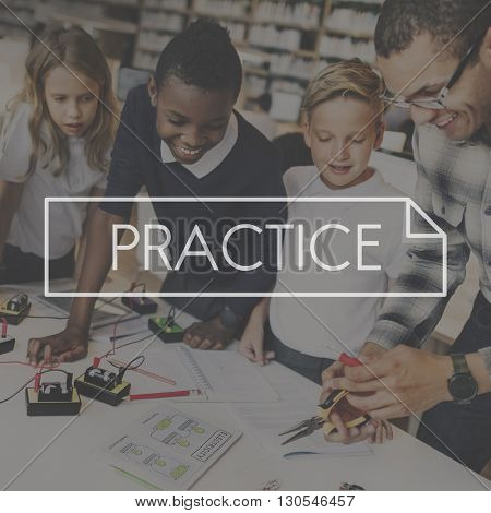 Practice Observe Operation Perform Perfect Concept