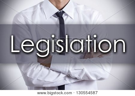 Legislation - Young Businessman With Text - Business Concept