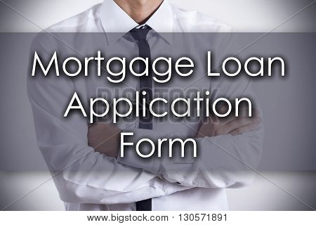 Mortgage Loan Application Form - Young Businessman With Text - Business Concept
