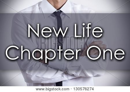 New Life Chapter One - Young Businessman With Text - Business Concept