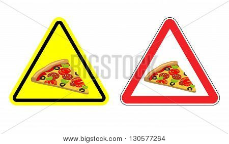 Warning Attention Sign Pizza. Dangers Yellow Sign Fast Food. Delicious Slice Of Pizza In Red Triangl