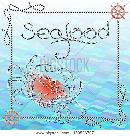 Vector illustration with silhouette crab, helms, frame of rope  and word Seafood on aquamarine wave background.