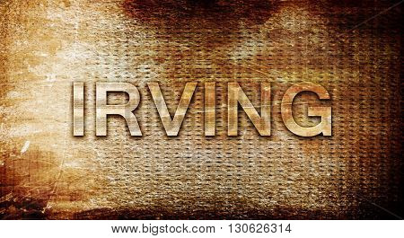irving, 3D rendering, text on a metal background