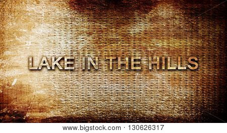 lake in the hills, 3D rendering, text on a metal background