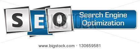SEO - Search Engine Optimization text written over blue grey background.