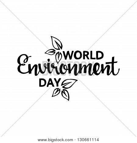 World environment day. Handwritten lettering. Modern Calligraphy. Vector lettering isolated on white background. World environment day hand drawn lettering for your design