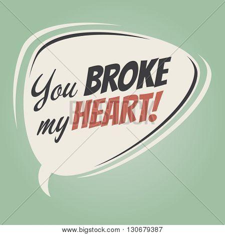 you broke my heart cartoon speech balloon