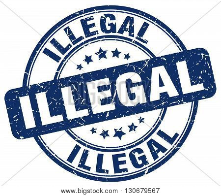 illegal blue grunge round vintage rubber stamp