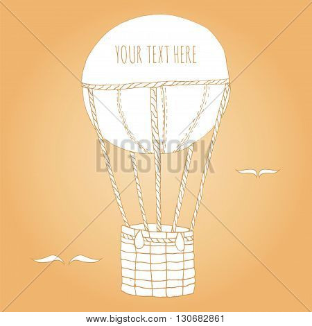 Air balloon aerostat hand drawn. Card template for adventure exploration wanderlust tourism travel in vintage retro style