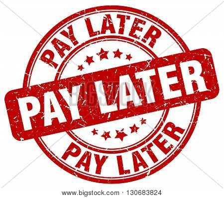 pay later red grunge round vintage rubber stamp