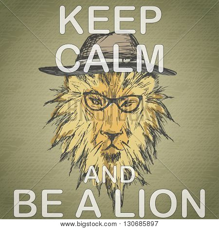 Keep calm and be a lion- humorous funny quote royal british motivational poster design vector illustration