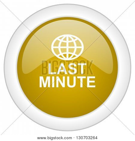 last minute icon, golden round glossy button, web and mobile app design illustration