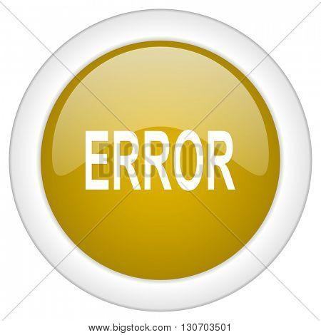 error icon, golden round glossy button, web and mobile app design illustration
