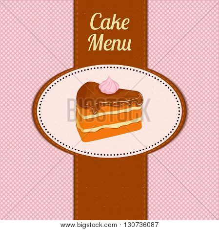 Vector pattern cover the desserts menu for cafe with a slice of delicious cake. A slice of cake in a white oval on a pink vintage background. Ideas for the design of cakes menu in retro style.