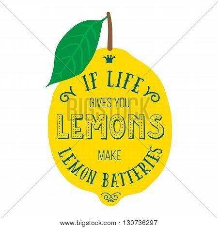 Vintage posters  set. Motivation quote about lemons. Vector llustration for t-shirt, greeting card, poster or bag design. If life gives you lemons make lemon batteries