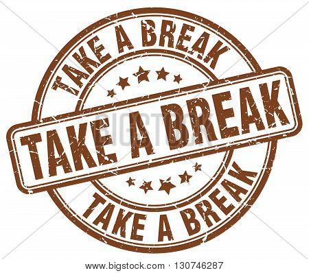 take a break brown grunge round vintage rubber stamp