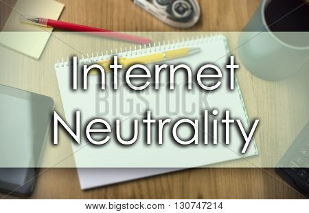 Internet Neutrality -  Business Concept With Text