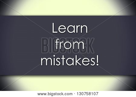 Learn From Mistakes! - Business Concept With Text