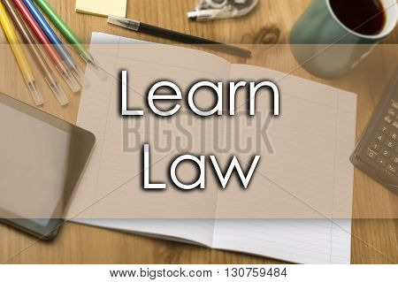 Learn Law - Business Concept With Text