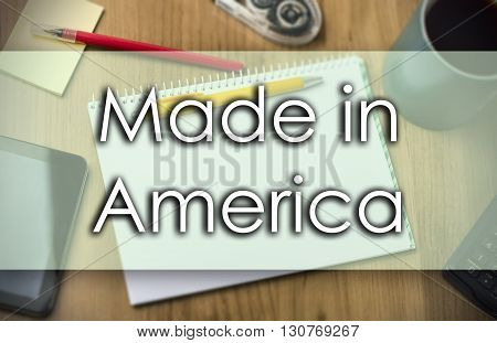 Made In America -  Business Concept With Text