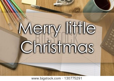 Merry Little Christmas - Business Concept With Text