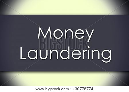 Money Laundering - Business Concept With Text
