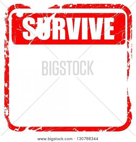 Survive or die, red rubber stamp with grunge edges