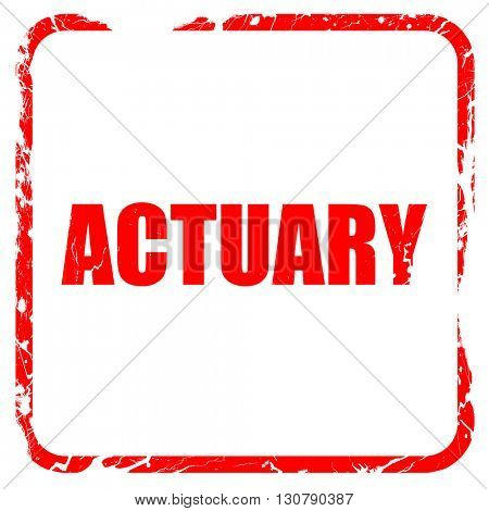 actuary, red rubber stamp with grunge edges