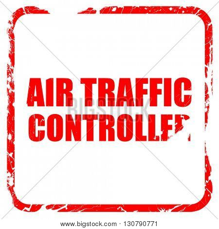 air traffic controller, red rubber stamp with grunge edges