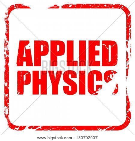 applied physics, red rubber stamp with grunge edges