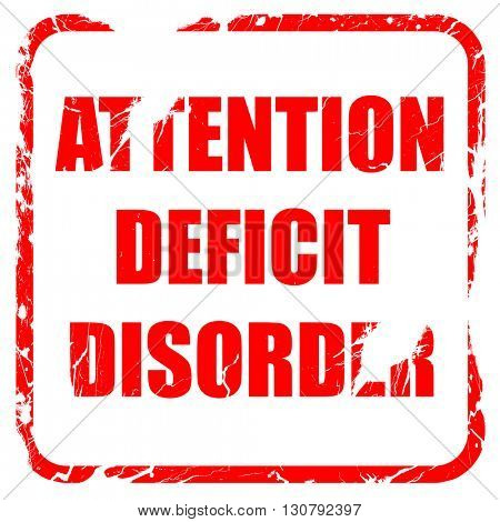 Attention deficit disorder, red rubber stamp with grunge edges