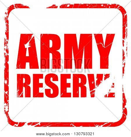 army reserve, red rubber stamp with grunge edges