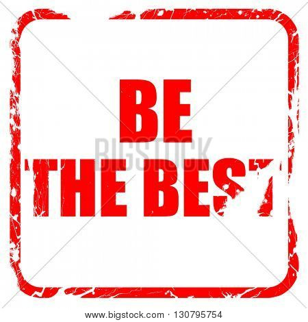 be the best, red rubber stamp with grunge edges