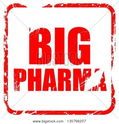 big pharma, red rubber stamp with grunge edges
