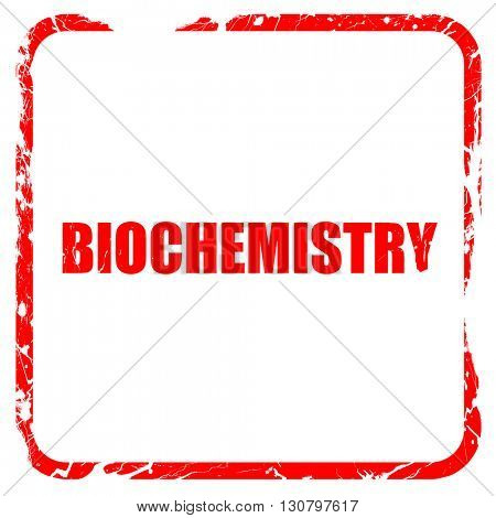 biochemistry, red rubber stamp with grunge edges