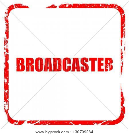 broadcaster, red rubber stamp with grunge edges