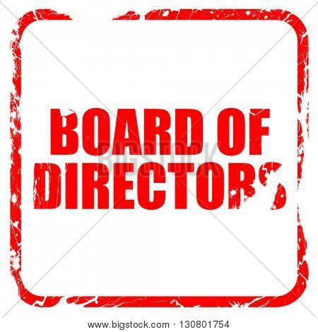 board of directors, red rubber stamp with grunge edges