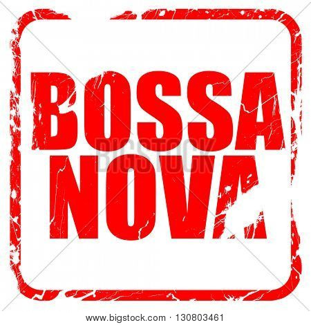 bossa nova, red rubber stamp with grunge edges