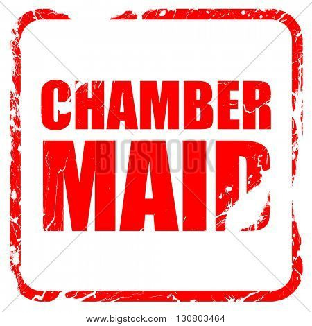 chamber maid, red rubber stamp with grunge edges