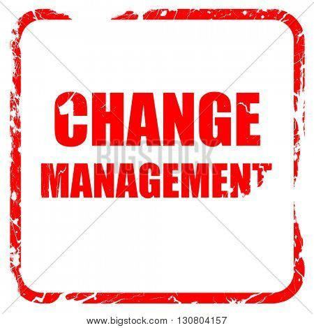 change management, red rubber stamp with grunge edges