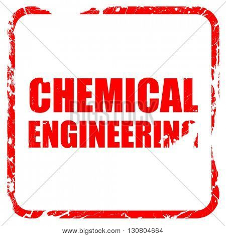 chemical engineering, red rubber stamp with grunge edges