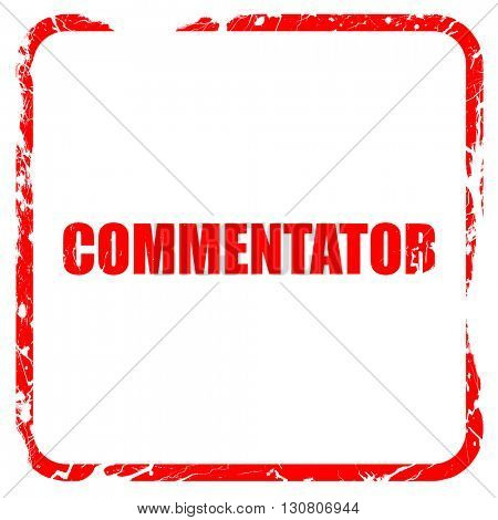 commentator, red rubber stamp with grunge edges