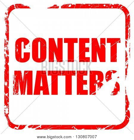 content matters, red rubber stamp with grunge edges