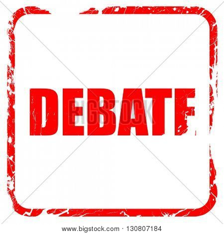 debate, red rubber stamp with grunge edges