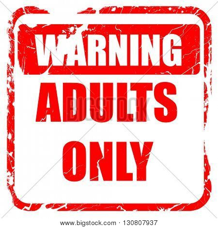 adults only sign, red rubber stamp with grunge edges