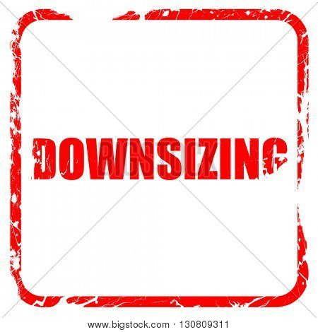 downsizing, red rubber stamp with grunge edges