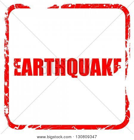 earthquake, red rubber stamp with grunge edges