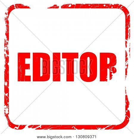 editor, red rubber stamp with grunge edges