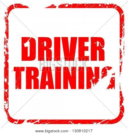 driver training, red rubber stamp with grunge edges