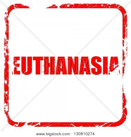 euthanasia, red rubber stamp with grunge edges